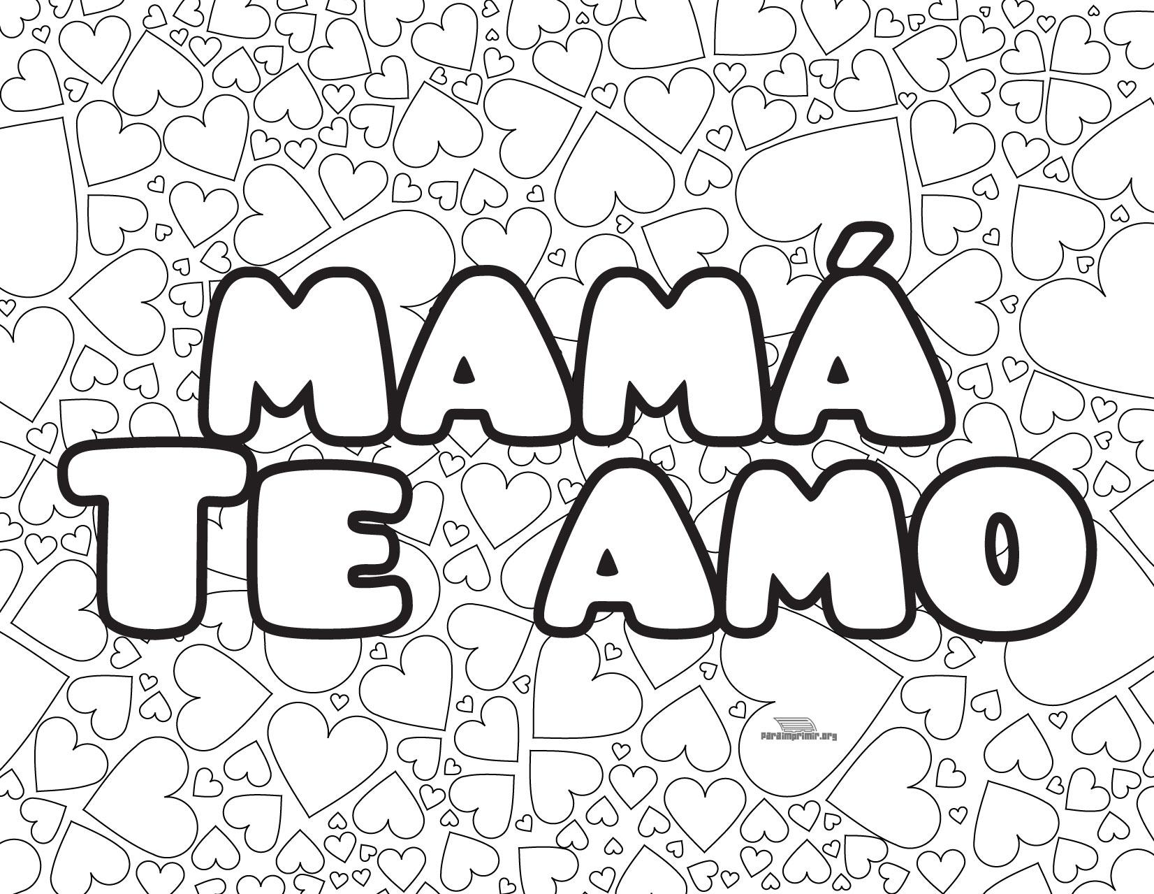 Mama Te Amo Para Colorear Y Para Imprimir